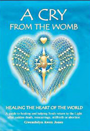 A Cry from the Womb: Healing the Heart of the World - Click for more information