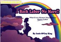 Back Labor No More, What Every Woman Should Know Before Labor - Click for more information