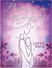 Birthing in the Spirit - Click for more information